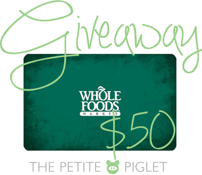 $50 Whole Foods Gift Card Giveaway Winner!!!!! | The Petite Piglet